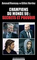 Les champions du monde 98 : secrets et pouvoir