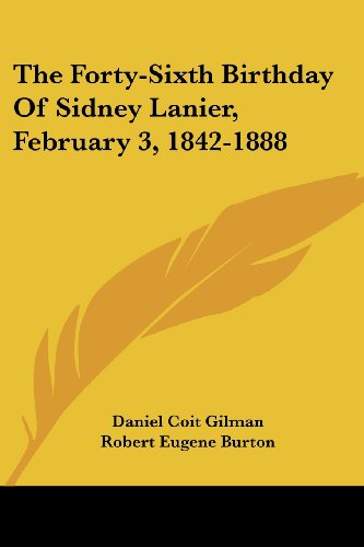 The Forty-Sixth Birthday of Sidney Lanier, February 3, 1842-1888