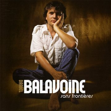 Daniel Balavoine - Sans Frontieres: Best of - Zortam Music