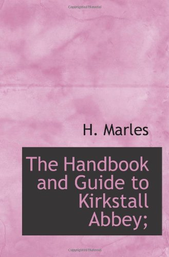The Handbook and Guide to Kirkstall Abbey;