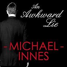 An Awkward Lie: An Inspector Appleby Mystery (       UNABRIDGED) by Michael Innes Narrated by Matt Addis