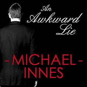An Awkward Lie: An Inspector Appleby Mystery | [Michael Innes]