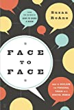 Susan Roane Face to Face: How To Reclaim The Personal Touch In A Digital World