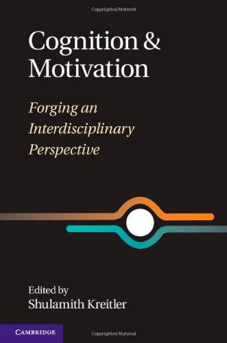 Cognition and Motivation- Forging an Interdisciplinary Perspective [PDF]