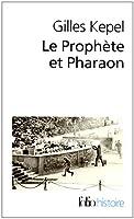 Le Prophète et Pharaon: Les mouvements islamistes dans l'Égypte contemporaine