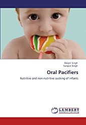 Oral Pacifiers: Nutritive and non-nutritive sucking of infants