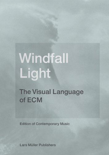 Windfall Light: The Visual Language of ECM: Edition of Contemporary Music