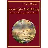 """Astrologie-Ausbildung, Band 5: Die Deutung der Schattenthemenvon """"Angela Mackert"""""""