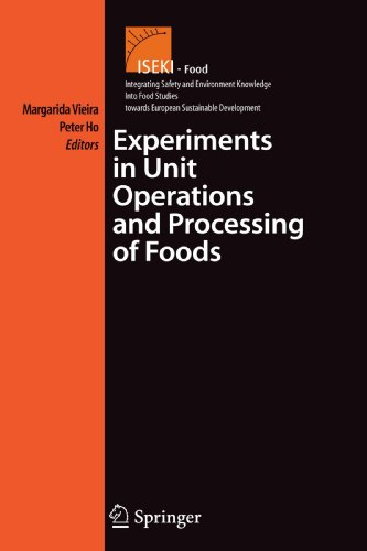 Experiments in Unit Operations and Processing of Foods (Integrating Food Science and Engineering Knowledge Into the Food