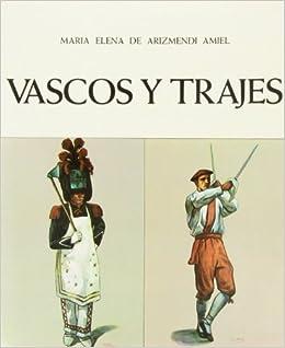 Vascos y trajes (Spanish Edition): Maria Elena de