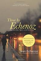 Three by Echenoz: Big Blondes, Piano, and Running