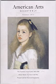 American Arts Quarterly, Summer 2012, Volume 29, Number 3, Cooper, James F. (editor)