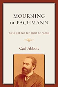 Mourning De Pachmann The Quest For The Spirit Of Chopin from University Press of America