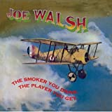 Joe Walsh Smoker You Drink the Player You Get