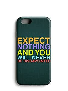 Expect Nothing iphone 6/6S Printed Back Cover