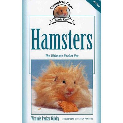 Complete Care Made Easy, Hamsters; The Ultimate Pocket Pet - 1