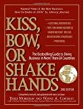 img - for Kiss, Bow, or Shake Hands (The Bestselling Guide to Doing Business in More than 60 Countries) 2nd (second) edition book / textbook / text book