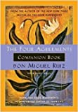 The Four Agreements Companion Book: Using the Four Agreements to Master the Dream of Your Life (1878424483) by Ruiz, don Miguel