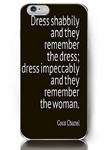 Ouo Deisign Dress Shabbily And They Remember The Dress; Dress Impeccably And They Remember The Women -4.7 Inch Iphone 6 - Hard Snap On Plastic Case - Inspirational And Motivational Life Quotes