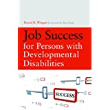 Job Success for Persons with Developmental Disabilitiesby David B. Wiegan