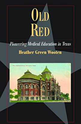 Old Red: Pioneering Medical Education in Texas - Paperback