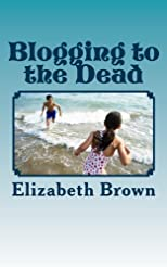 Blogging to the Dead