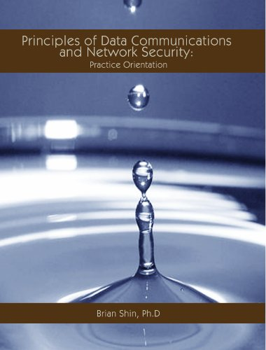 Principles of Data Communications and Network Security: Practice Orientation