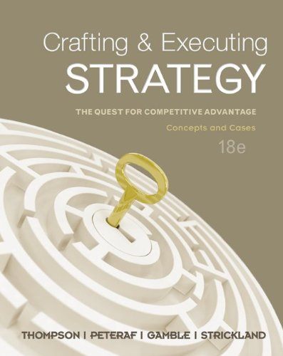 Crafting & Executing Strategy: Concepts & Cases...