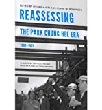 img - for [ Reassessing the Park Chung Hee Era, 1961-1979: Development, Political Thought, Democracy, and Cultural Influence Center for Korean Studies Publication By ( Author ) Dec-2011 Paperback book / textbook / text book