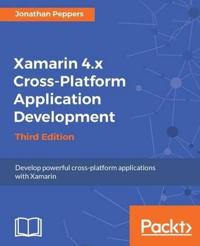 Xamarin 4.x Cross-Platform Application Development - Third Edition [Peppers, Jonathan] (Tapa Blanda)