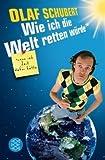 Wie ich die Welt retten würde, wenn ich Zeit dafür hätte - Olaf Schubert