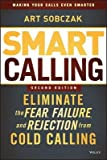 img - for Smart Calling( Eliminate the Fear Failure and Rejection from Cold Calling)[SMART CALLING REV/E 2/E][Hardcover] book / textbook / text book