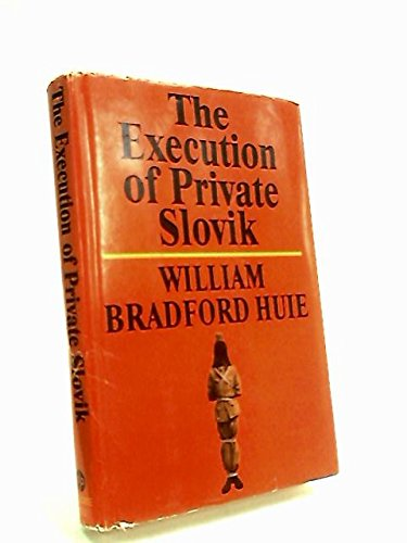 The Execution of Private Slovik: The hitherto secret story of the only American PDF