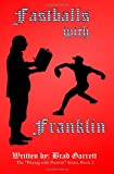 img - for Fastballs with Franklin (Playing with Patriots) book / textbook / text book