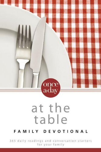 Once-A-day At The Table Family Devotional