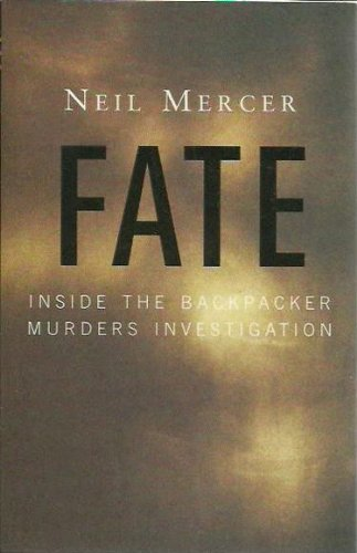 Fate : Inside the Backpacker Murders Investigation