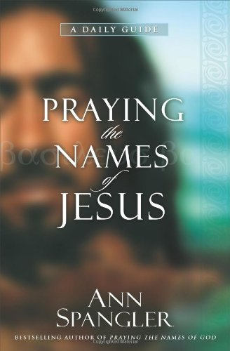 Praying the Names of Jesus A Daily Guide310253454 : image
