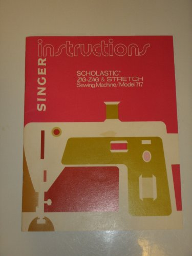 Instructions, Singer Scholastic Sewing Machine (Model 717) (Scholastic Singer Sewing Machine compare prices)