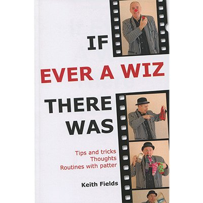 If Ever A Wiz There Was by Keith Fields - Book