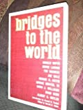 img - for Bridges to the World book / textbook / text book