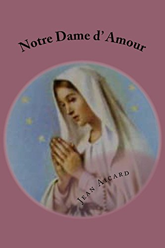 Jean Aicard - Notre Dame d' Amour (French Edition)