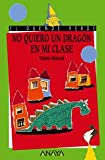 No quiero un Dragon en Mi Clase / I Do Not Want a Dragon in My Class (Spanish Edition)
