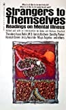 img - for Strangers to Themselves; Readings on Mental Illness book / textbook / text book