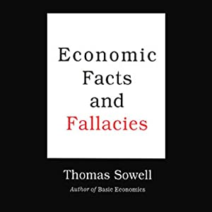Economic Facts and Fallacies | [Thomas Sowell]