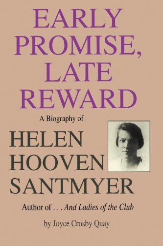 Early Promise, Late Reward: A Biography of Helen Hooven Santmyer