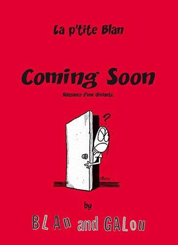 Coming soon, 1er tome de La p'tite Blan