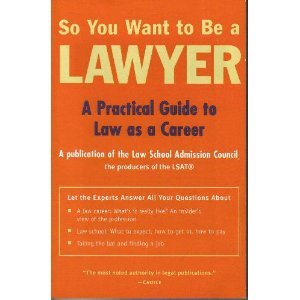So You Want to Be a Lawyer Law School Admission Council