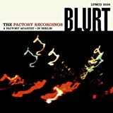 Blurt The Factory Recordings