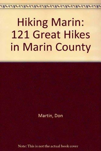 Hiking Marin: 121 Great Hikes in Marin County, Martin, Don; Martin, Kay