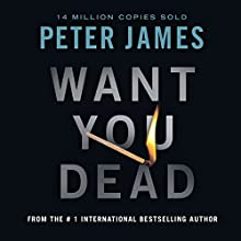 Want You Dead (       UNABRIDGED) by Peter James Narrated by Daniel Weyman